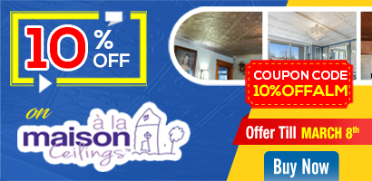 10% Off on A La Maison Ceiling - Offer till March 8th
